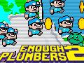 Enough Plumbers 2